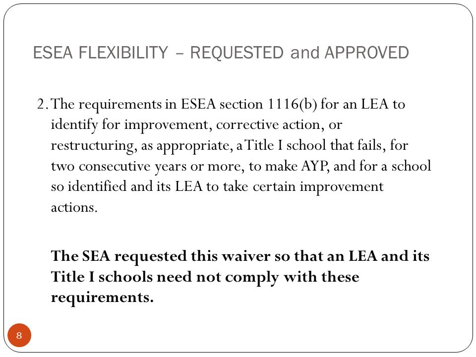 ESEA FLEXIBILITY – REQUESTED and APPROVED 2.