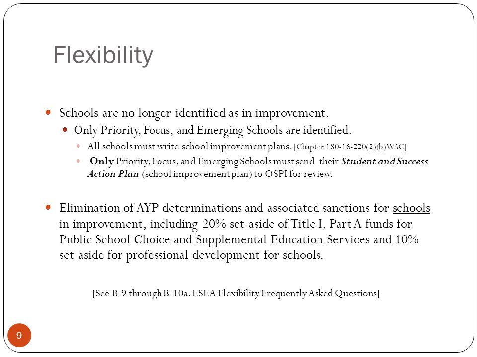 Flexibility Schools are no longer identified as in improvement.