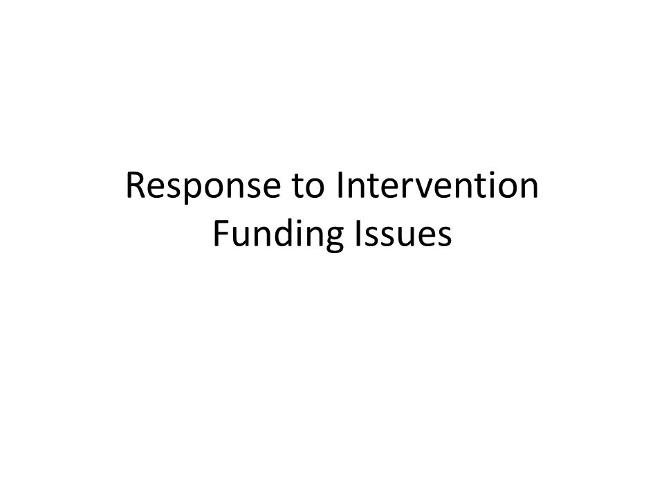Response to Intervention Funding Issues