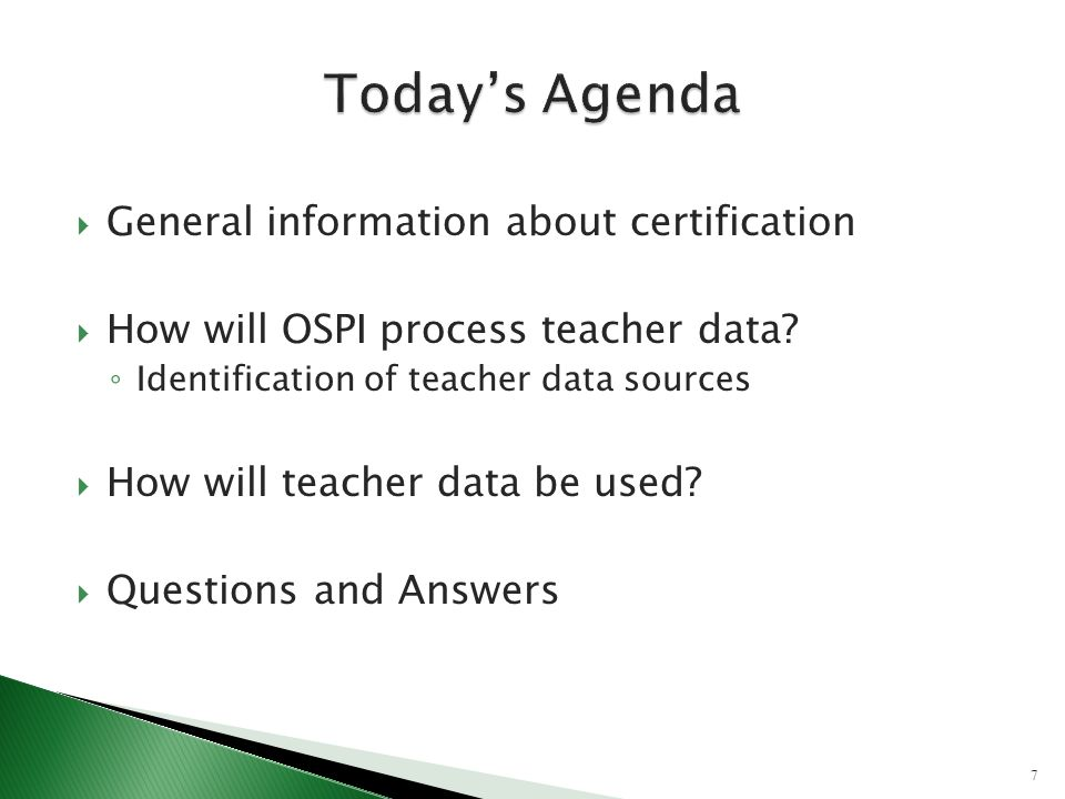 General information about certification How will OSPI process teacher data.