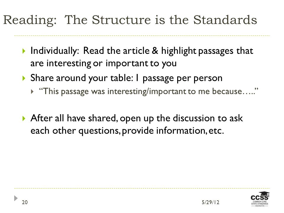 Reading: The Structure is the Standards Individually: Read the article & highlight passages that are interesting or important to you Share around your table: 1 passage per person This passage was interesting/important to me because…..
