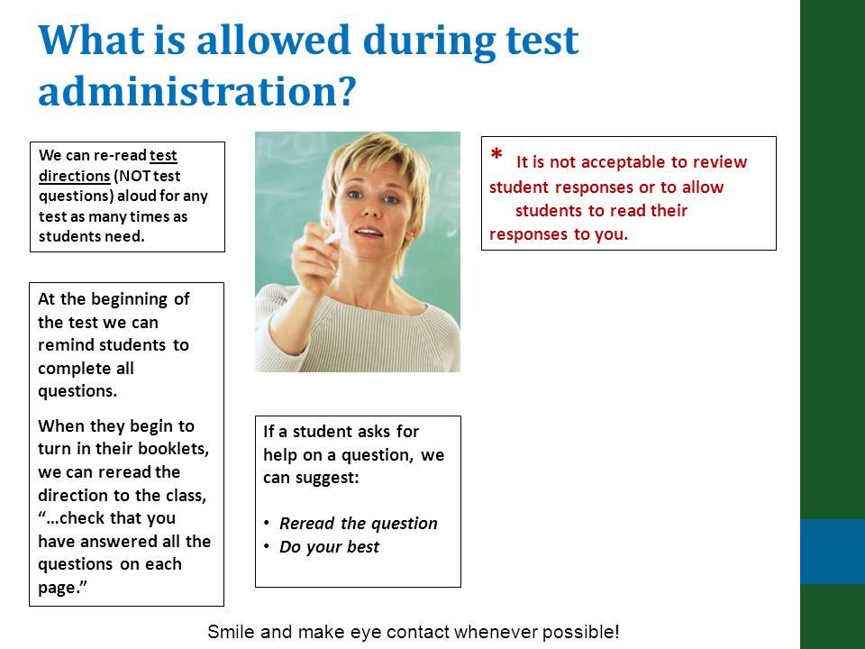 We can re-read test directions (NOT test questions) aloud for any test as many times as students need.