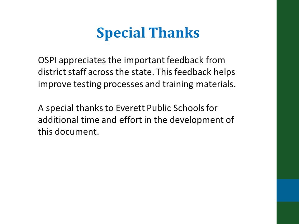 OSPI appreciates the important feedback from district staff across the state.