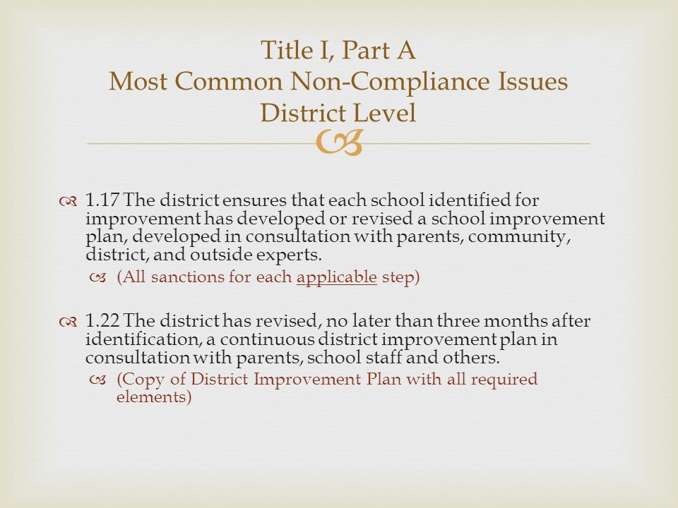 1.17 The district ensures that each school identified for improvement has developed or revised a school improvement plan, developed in consultation with parents, community, district, and outside experts.