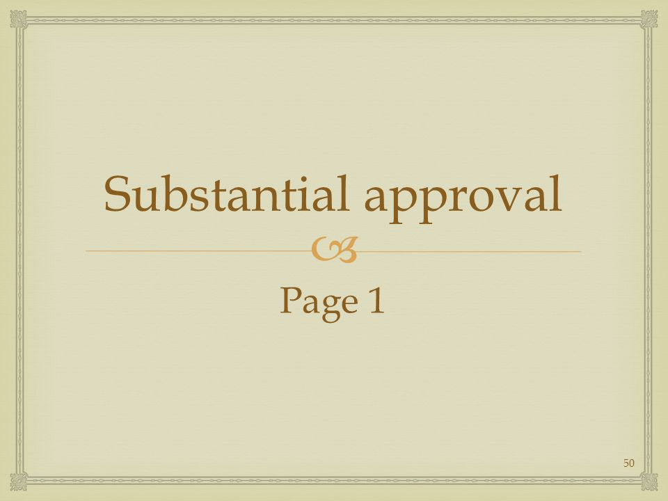 Substantial approval Page 1 50