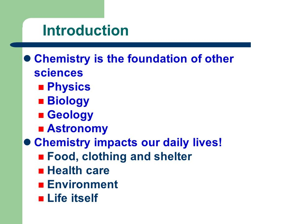 Introduction Why should YOU study chemistry.