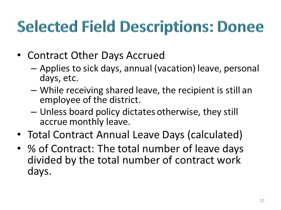 Contract Other Days Accrued – Applies to sick days, annual (vacation) leave, personal days, etc.