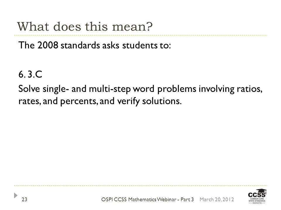 What does this mean. The 2008 standards asks students to: 6.