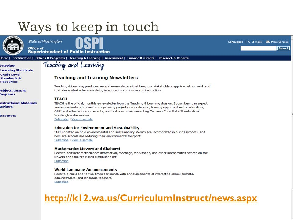 Ways to keep in touch March 20, 2012OSPI CCSS Mathematics Webinar - Part 349 http://k12.wa.us/CurriculumInstruct/news.aspx
