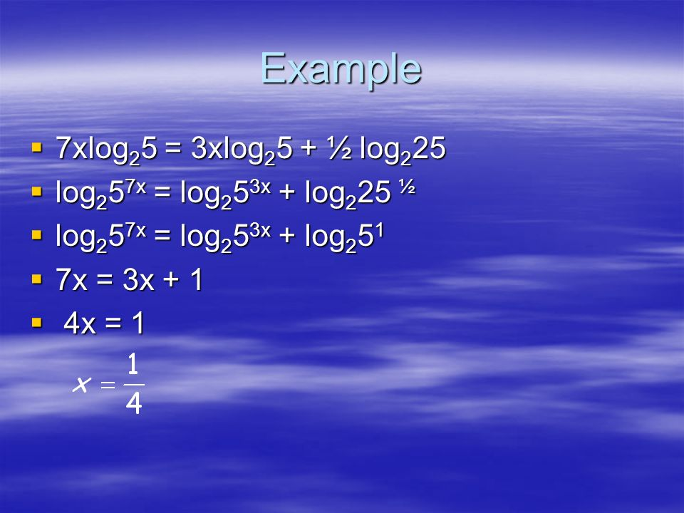 You Do: Solve for x l log4x = log44problem = = log44condense 4drop logs cube each side X X = 64solution