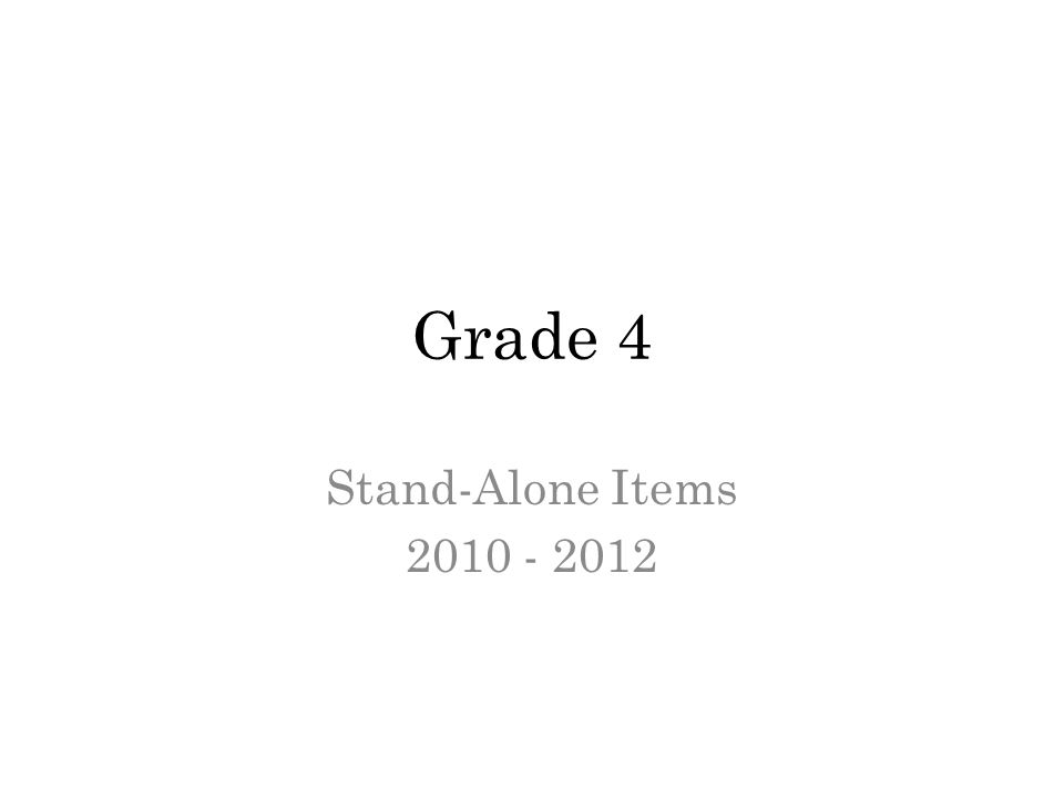 Grade 4 Stand-Alone Items 2010 - 2012