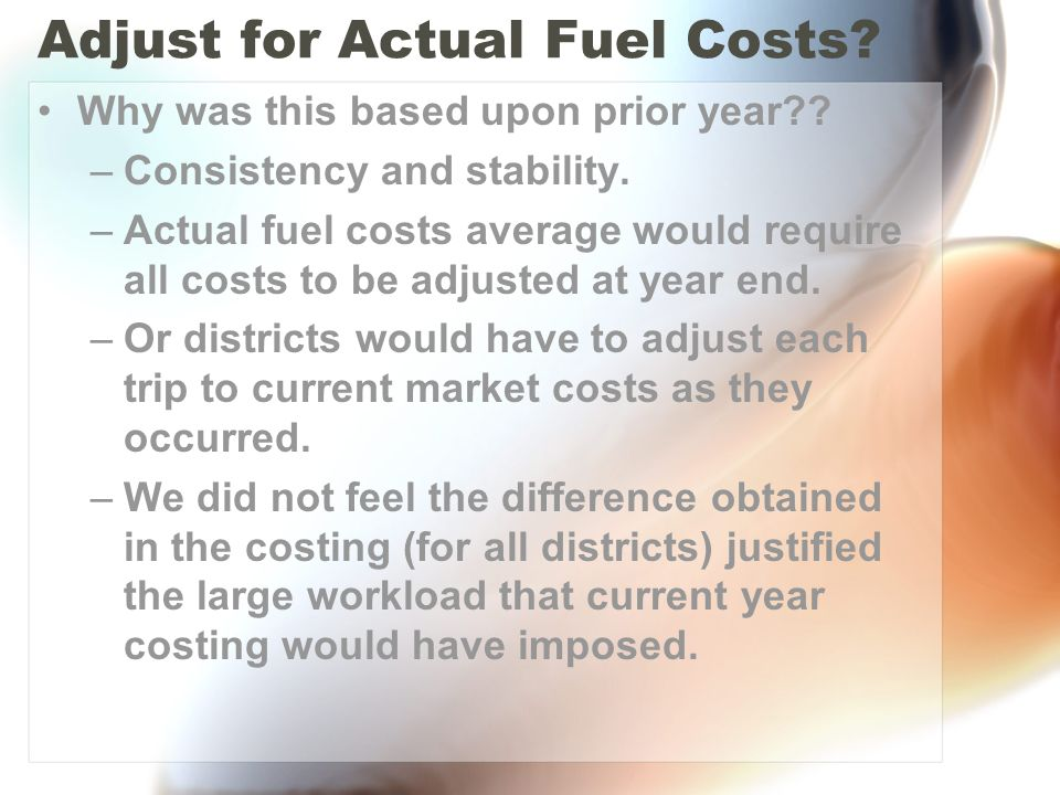 Adjust for Actual Fuel Costs. Why was this based upon prior year .