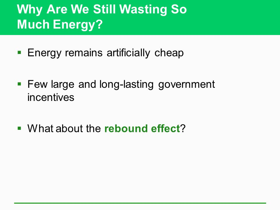 Why Are We Still Wasting So Much Energy.