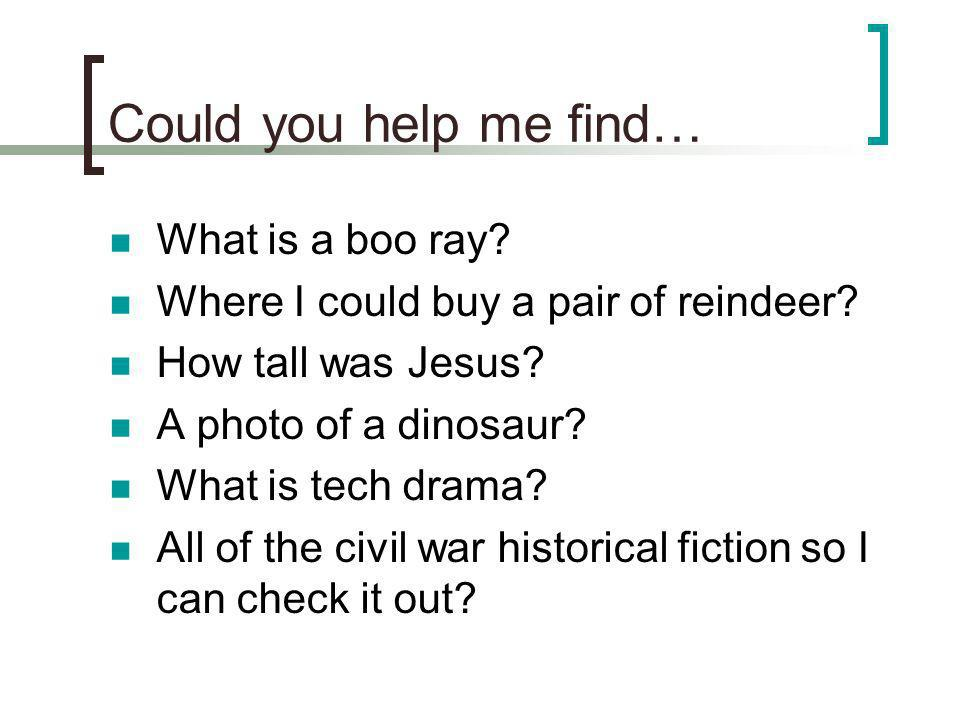 Could you help me find… What is a boo ray. Where I could buy a pair of reindeer.