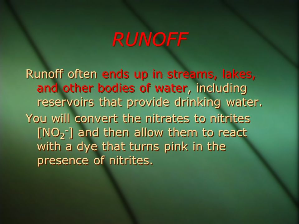 RUNOFF Runoff often ends up in streams, lakes, and other bodies of water, including reservoirs that provide drinking water.