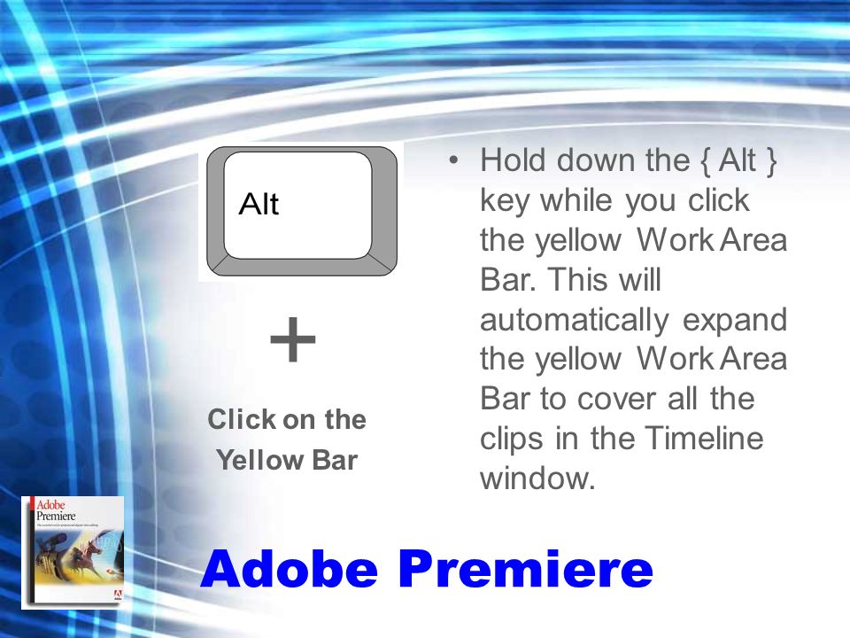 Hold down the { Alt } key while you click the yellow Work Area Bar.