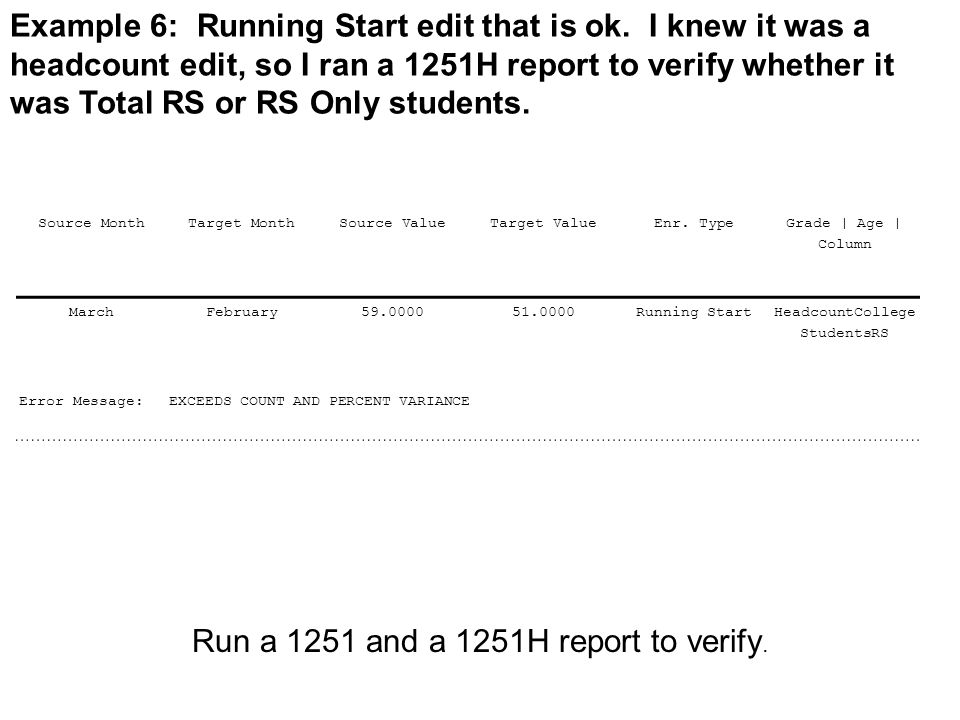 Run a 1251 and a 1251H report to verify. Source MonthTarget MonthSource ValueTarget ValueEnr.