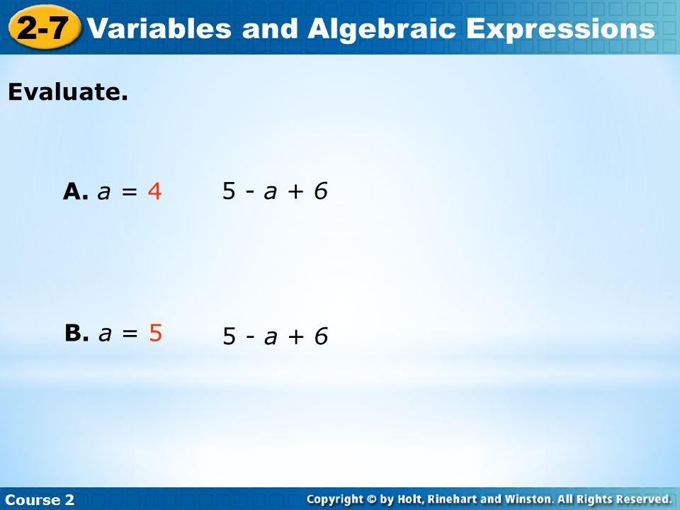 Insert Lesson Title Here Course 2 2-7 Variables and Algebraic Expressions Evaluate.
