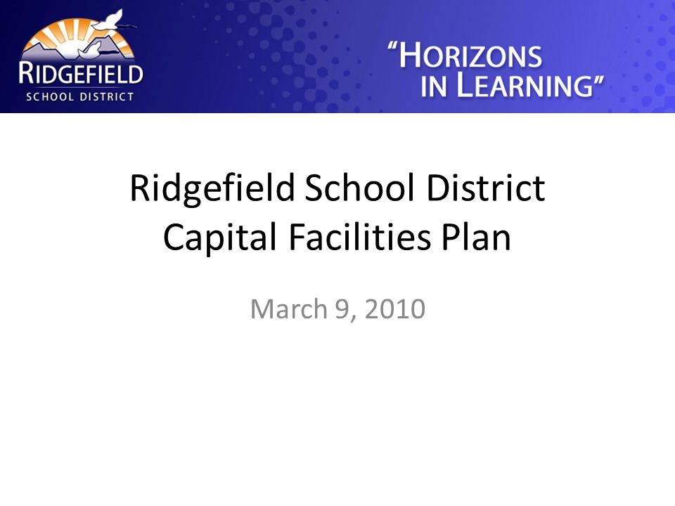 Ridgefield School District Capital Facilities Plan March 9, 2010