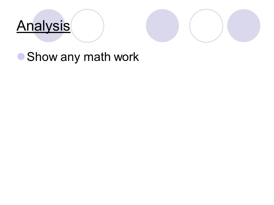 Analysis Show any math work