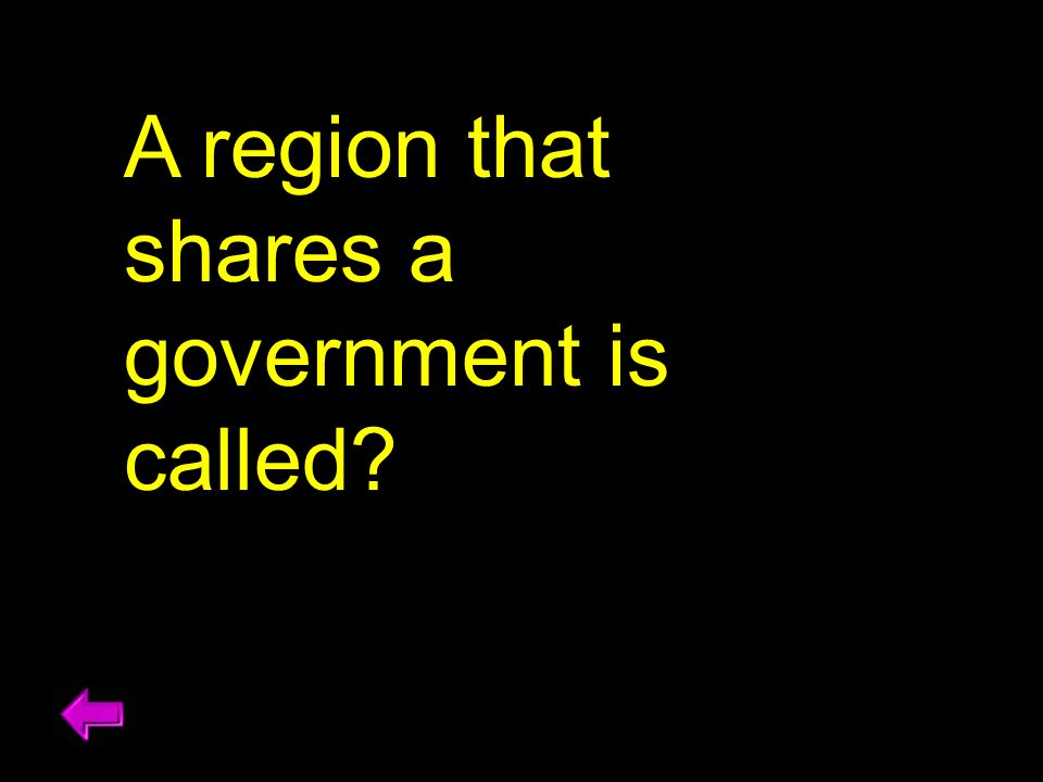 A region that shares a government is called