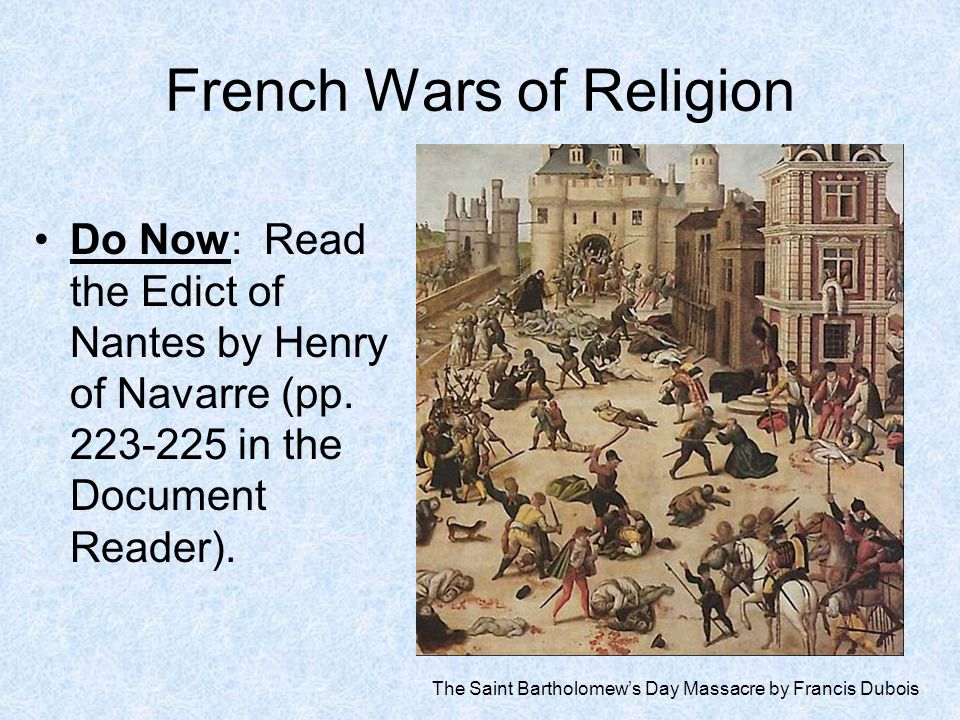 French Wars of Religion Do Now: Read the Edict of Nantes by Henry of Navarre (pp.