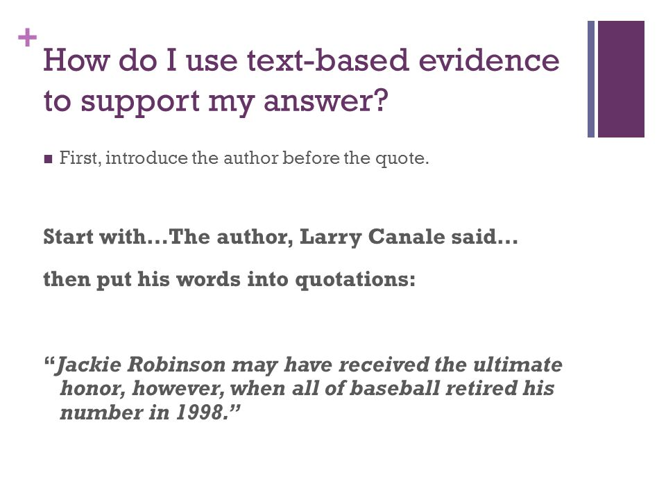 + How do I use text-based evidence to support my answer.