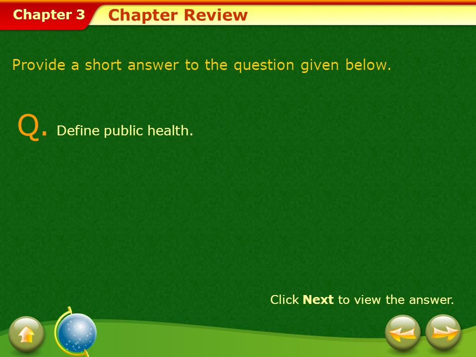 Chapter 3 Chapter Review Q. Define public health.