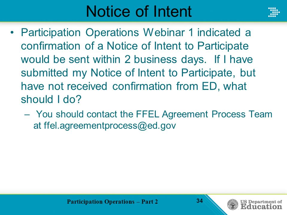 Participation Operations – Part 2 34 Notice of Intent Participation Operations Webinar 1 indicated a confirmation of a Notice of Intent to Participate would be sent within 2 business days.