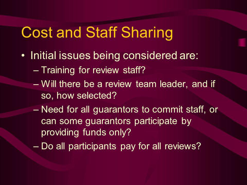 Cost and Staff Sharing Initial issues being considered are: –Training for review staff.