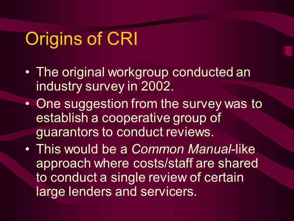 Origins of CRI The original workgroup conducted an industry survey in 2002.