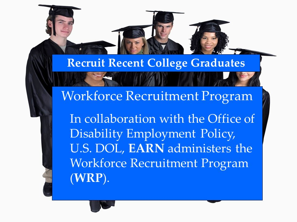 Workforce Recruitment Program In collaboration with the Office of Disability Employment Policy, U.S.