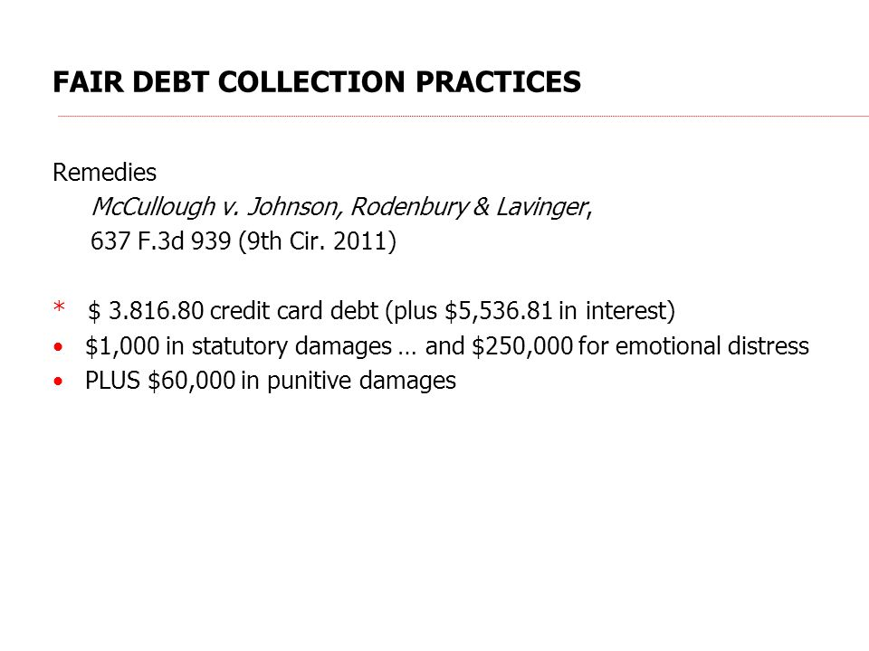 FAIR DEBT COLLECTION PRACTICES Remedies McCullough v.
