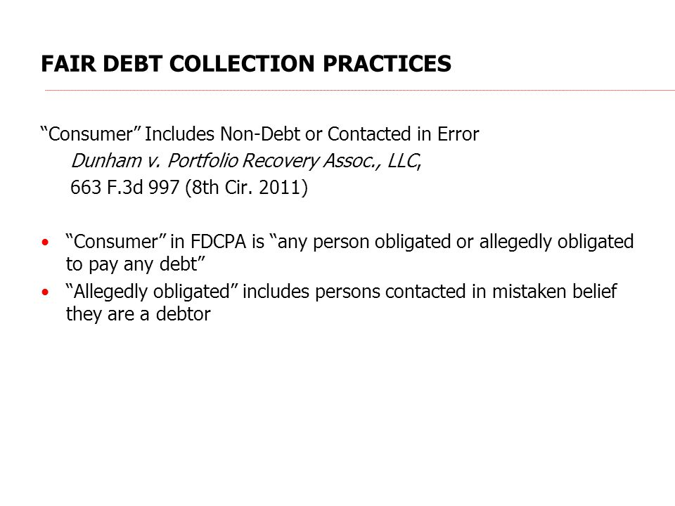 FAIR DEBT COLLECTION PRACTICES Consumer Includes Non-Debt or Contacted in Error Dunham v.