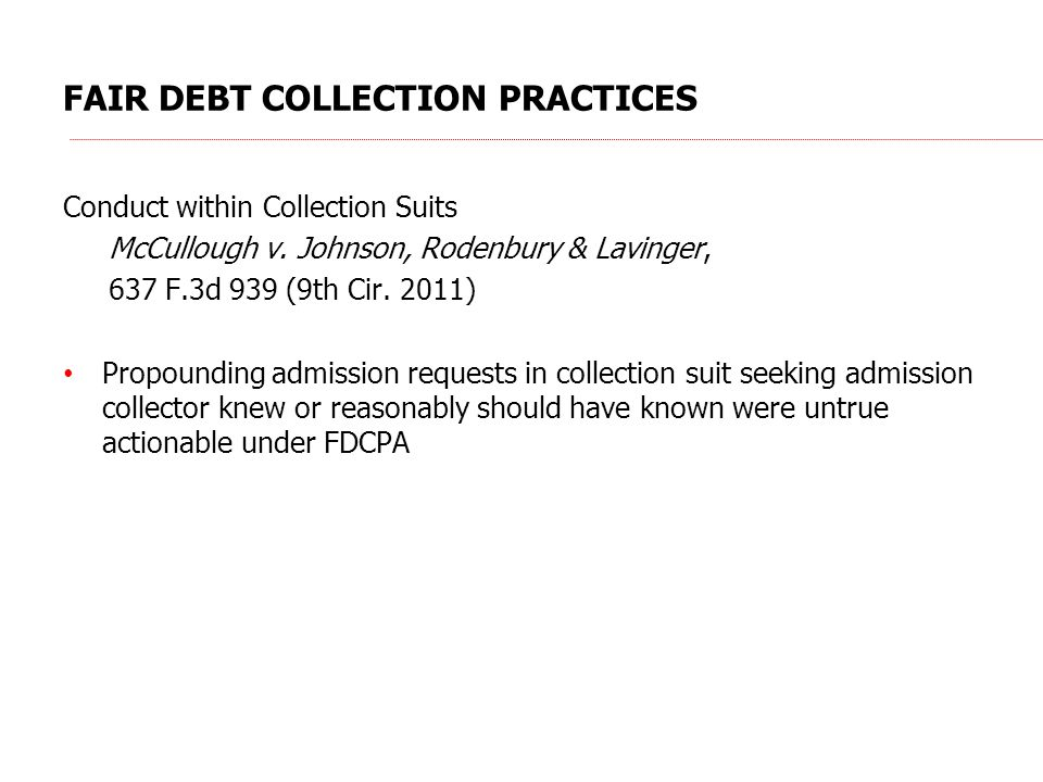 FAIR DEBT COLLECTION PRACTICES Conduct within Collection Suits McCullough v.