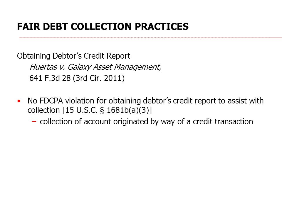 FAIR DEBT COLLECTION PRACTICES Obtaining Debtors Credit Report Huertas v.