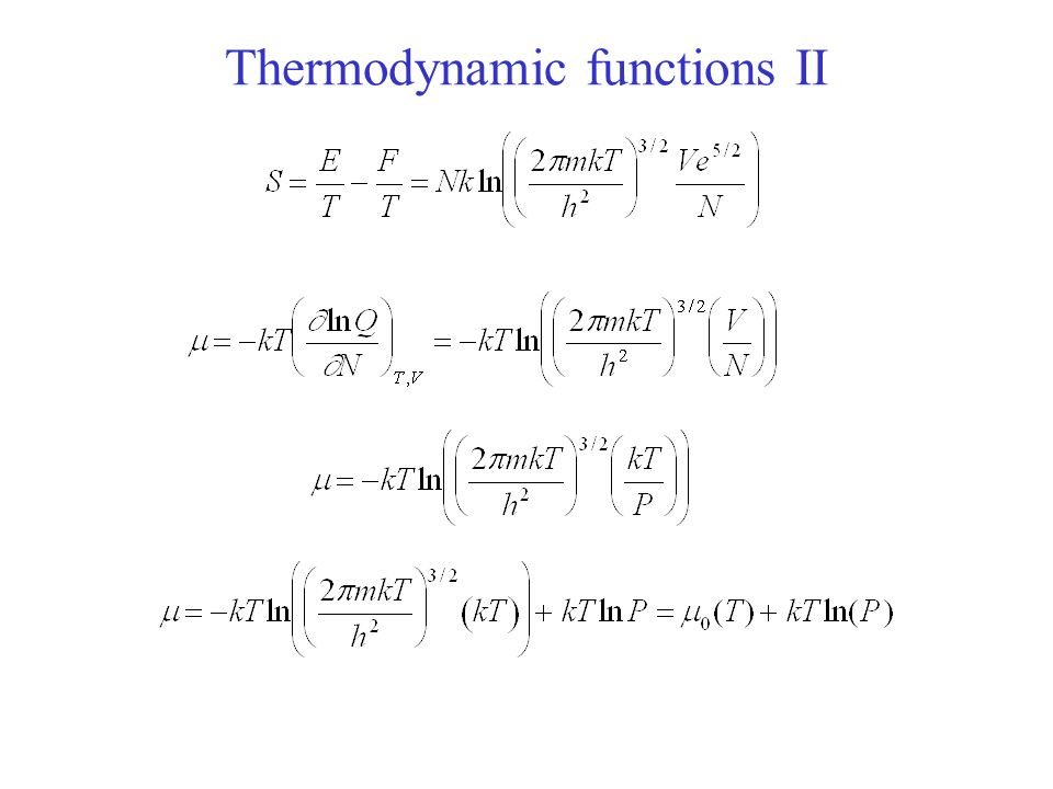 Thermodynamic functions II