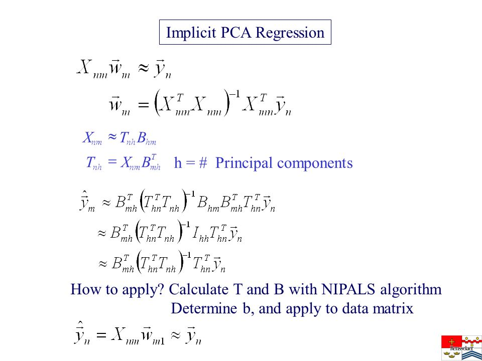 Implicit PCA Regression T mhnmnh hmnhnm BXT BTX h = # Principal components How to apply.