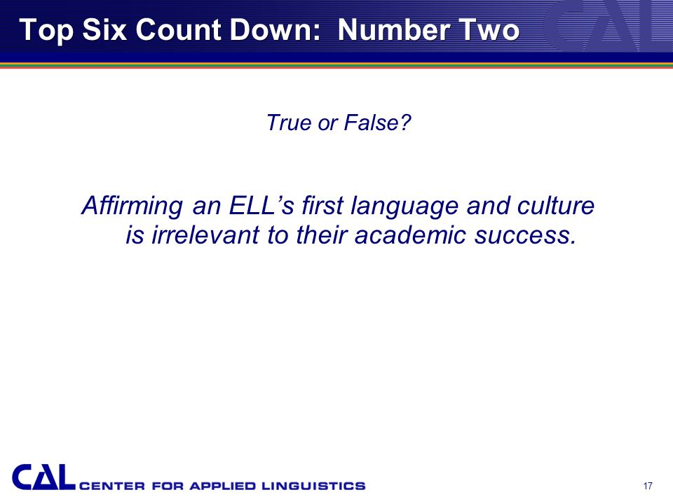 16 Top Six Count Down: Number Three Native language plays a large role in second language acquisition.