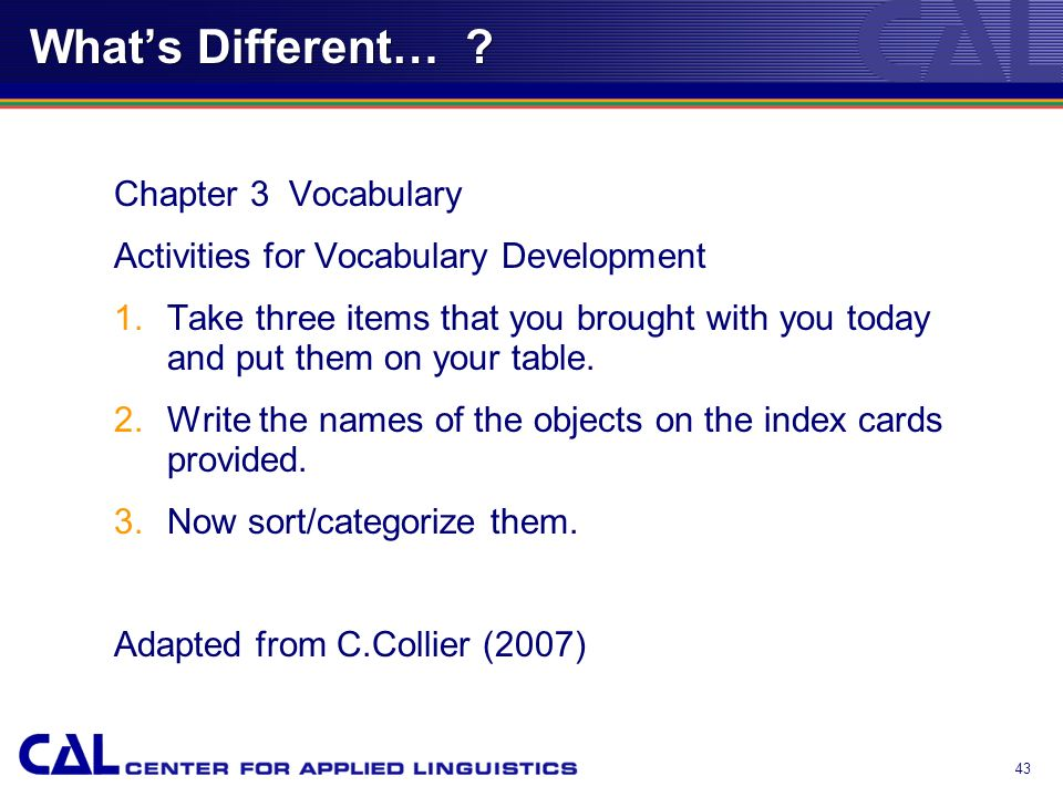 42 Whats Different… . Chapter 3 Vocabulary Cognates What do these Spanish words mean in English.