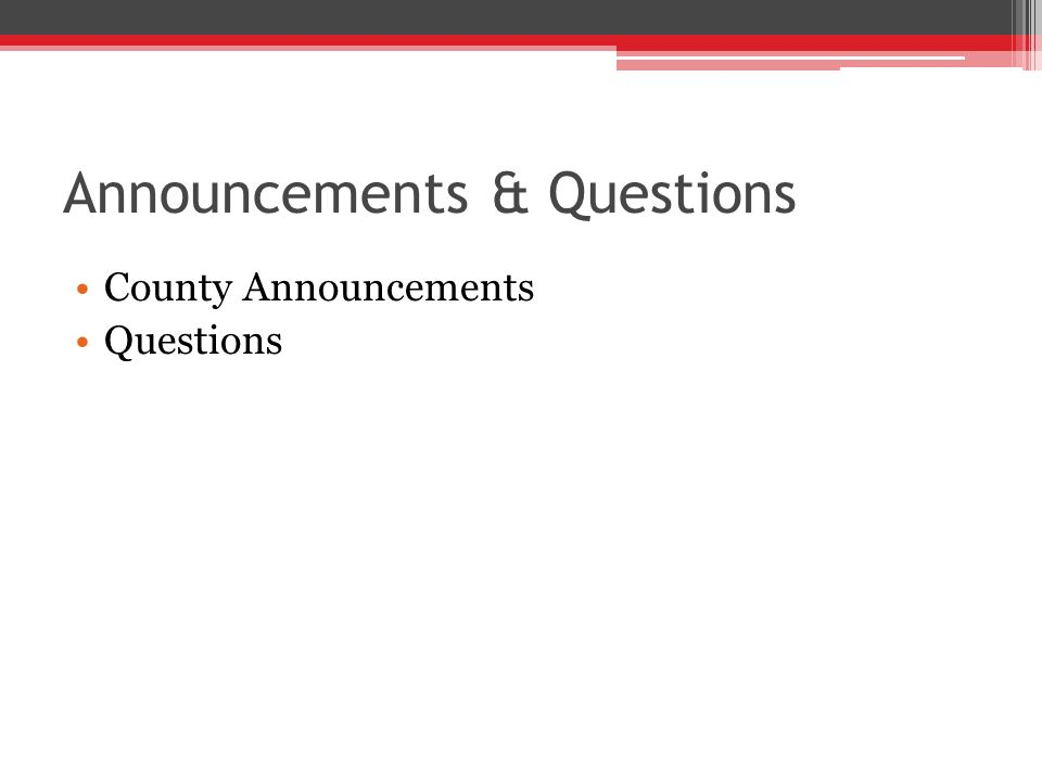 Announcements & Questions County Announcements Questions