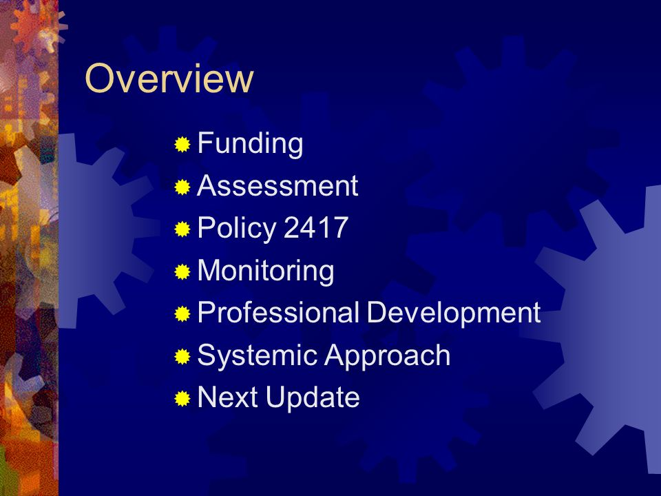 Overview Funding Assessment Policy 2417 Monitoring Professional Development Systemic Approach Next Update