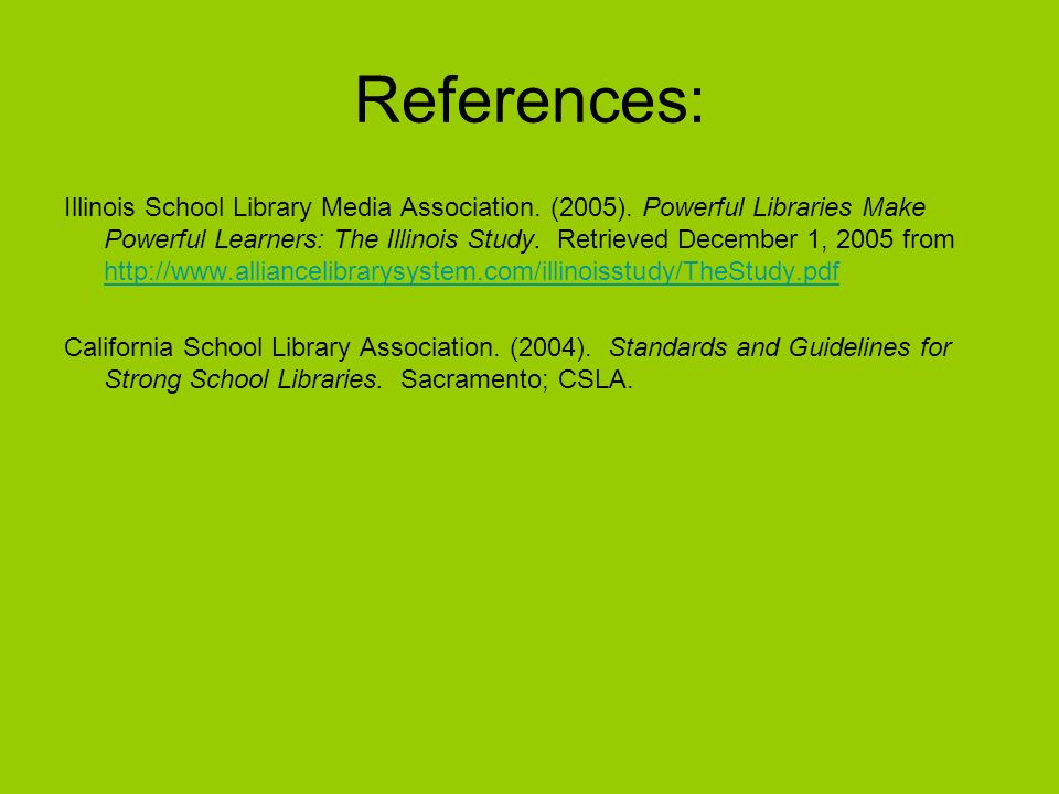 References: Illinois School Library Media Association.