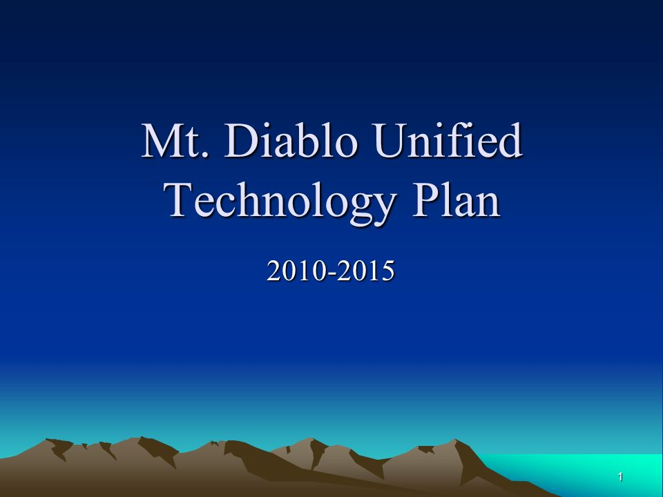1 Mt. Diablo Unified Technology Plan
