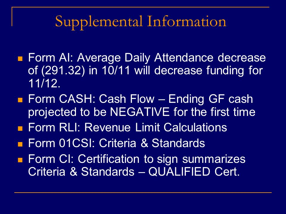 Supplemental Information Form AI: Average Daily Attendance decrease of (291.32) in 10/11 will decrease funding for 11/12.
