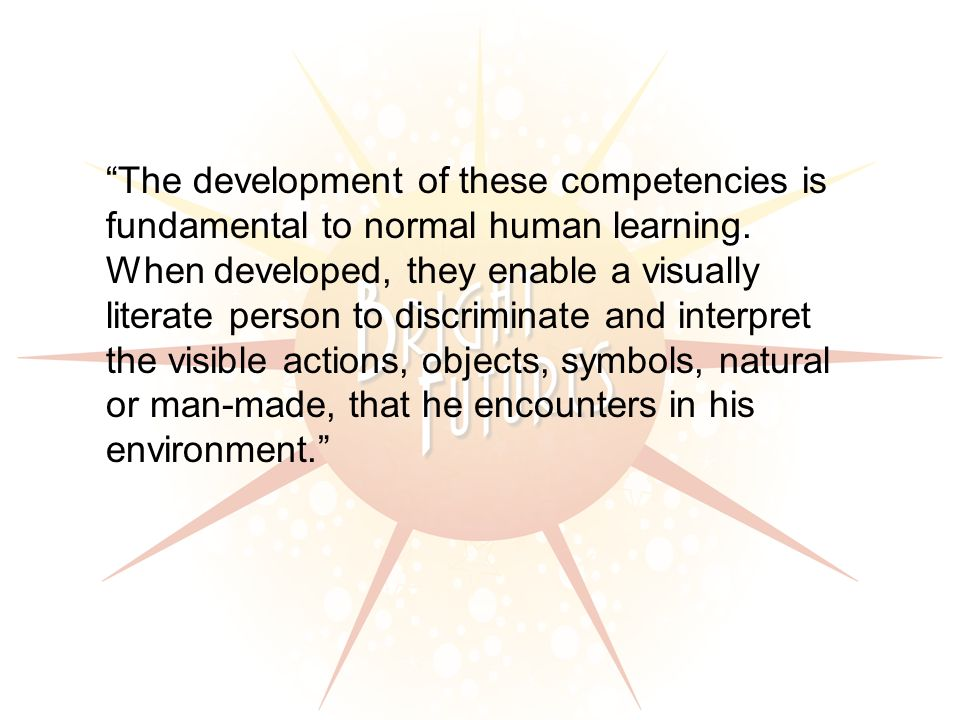 The development of these competencies is fundamental to normal human learning.