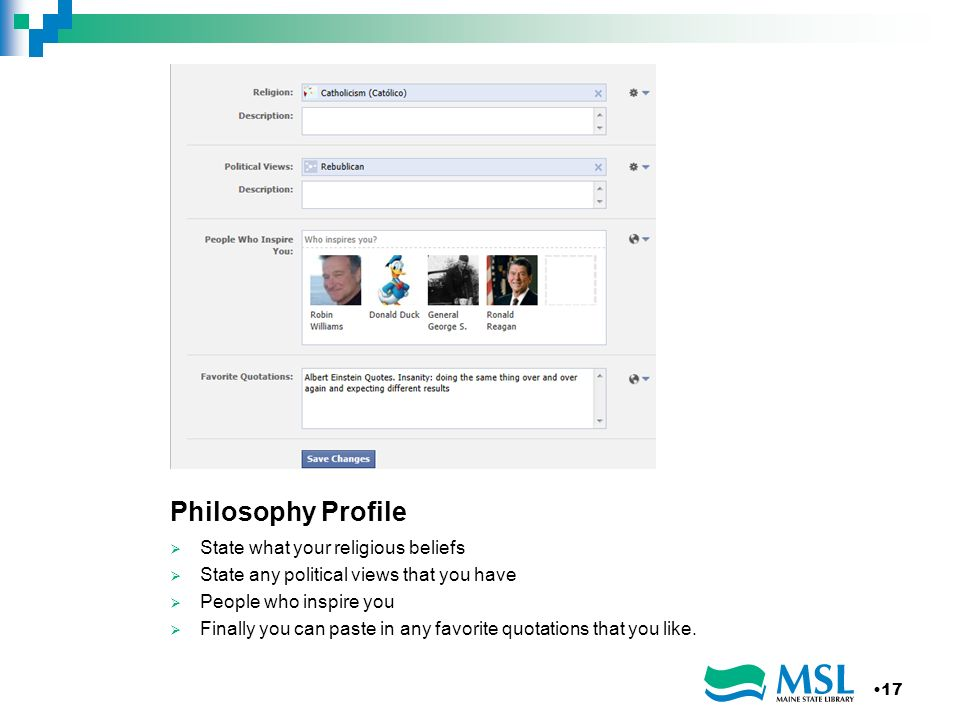 Philosophy Profile State what your religious beliefs State any political views that you have People who inspire you Finally you can paste in any favorite quotations that you like.