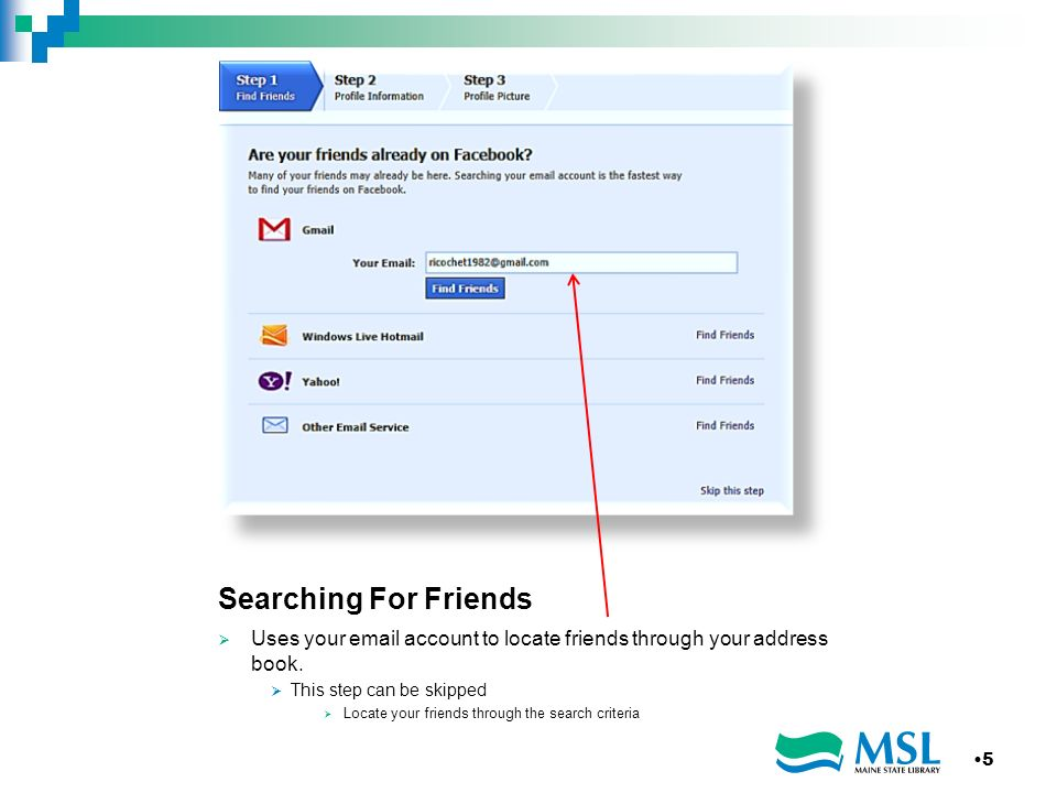Searching For Friends Uses your email account to locate friends through your address book.