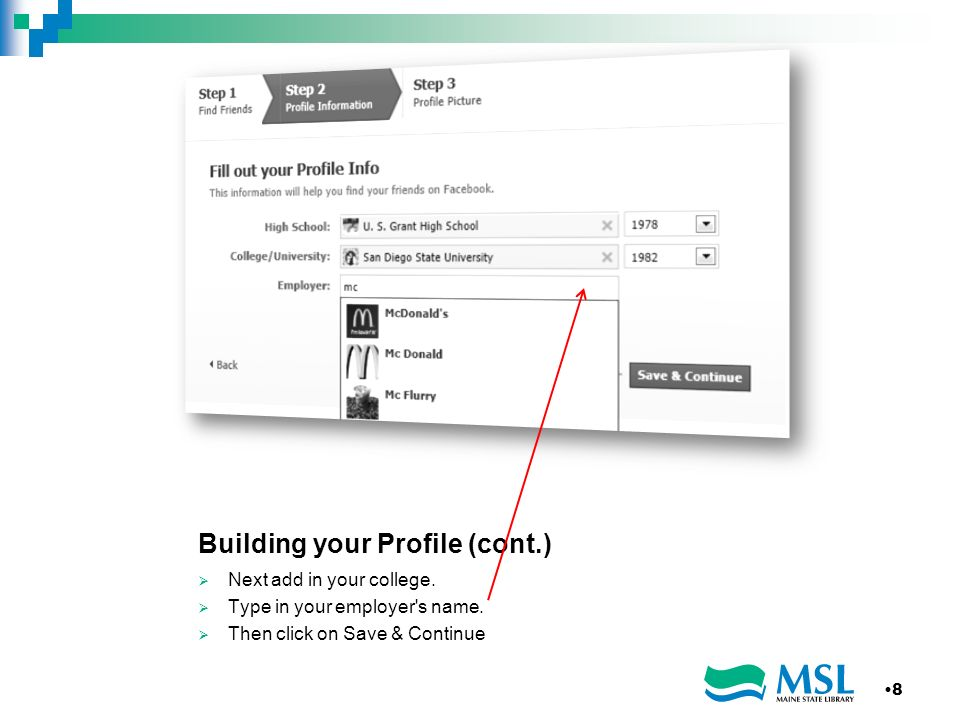 Building your Profile (cont.) Next add in your college.