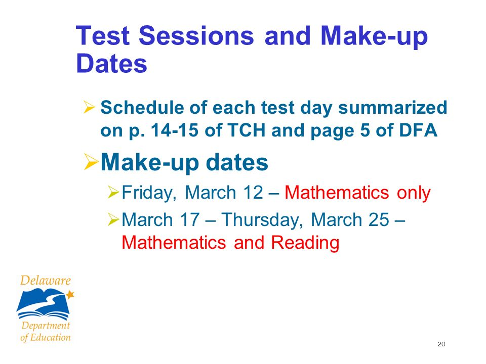 20 Test Sessions and Make-up Dates Schedule of each test day summarized on p.